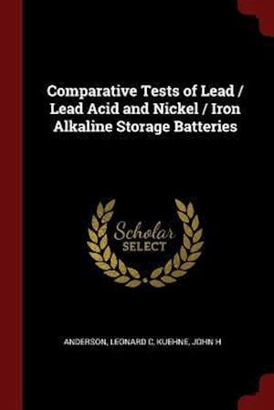 Comparative Tests of Lead / Lead Acid and Nickel / Iron Alkaline Storage Batteries