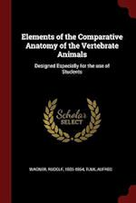 Elements of the Comparative Anatomy of the Vertebrate Animals