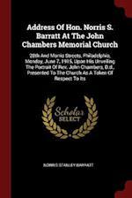 Address Of Hon. Norris S. Barratt At The John Chambers Memorial Church: 28th And Morris Streets, Philadelphia, Monday, June 7, 1915, Upon His Unveilin