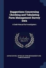 Suggestions Concerning Checking and Tabulating Farm Management Survey Data: A Desk Manual for Investigators