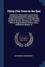 Thirty-Five Years in the East: Adventures, Discoveries, Experiements, and Historical Sketches, Relating to the Punjab and Cashmere; In Connection With