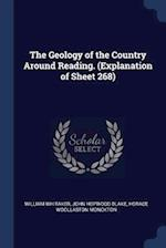 The Geology of the Country Around Reading. (Explanation of Sheet 268)