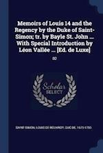 Memoirs of Louis 14 and the Regency by the Duke of Saint-Simon; tr. by Bayle St. John ... With Special Introduction by Léon Vallée ... [Ed. de Luxe]: