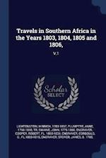 Travels in Southern Africa in the Years 1803, 1804, 1805 and 1806,: V.1