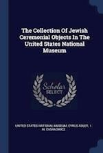 The Collection Of Jewish Ceremonial Objects In The United States National Museum
