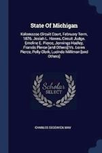 State Of Michigan: Kalamazoo Circuit Court, February Term, 1876. Josiah L. Hawes, Circuit Judge. Emeline E. Pierce, Jennings Hadley, Francis Pierce [a