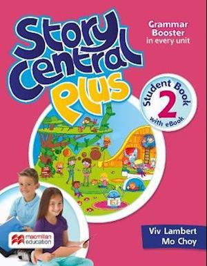 Story Central Plus Level 2 Student Book with Reader, Student eBook, Reader eBook, and CLIL eBook