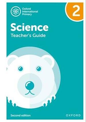 Oxford International Primary Science: Teacher Guide 2: Oxford International Primary Science Teacher Guide 2