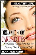 Organic Body Care Recipes (Healthy Life Book)