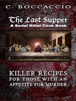 The Last Supper: A Serial Killer Cookbook
