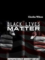 Black Lives Matter: Disproportionate Minority Contact