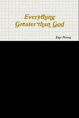 Everything Greater than God