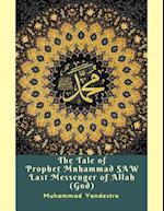 Tale of Prophet Muhammad Saw Last Messenger of Allah (God) af Muhammad Vandestra