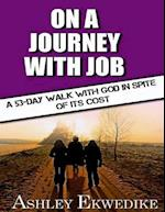 On a Journey With Job: a 53-Day Walk With God In Spite of Its Cost