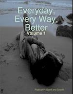 Everyday Every Way Better - Volume 1