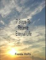 7 Steps To Receive Eternal Life