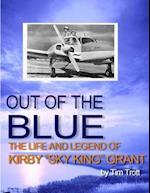 Out of the Blue: The Life and Legend of Kirby 'Sky King' Grant