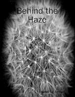 Behind the Haze