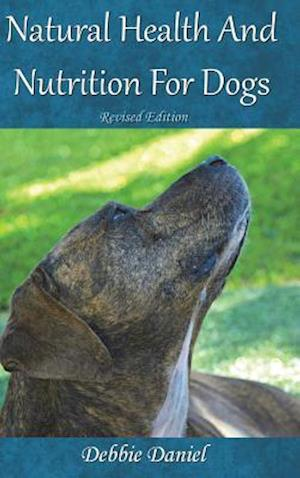 Natural Health And Nutrition For Dogs- Revised Edition-Hardcover