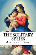 The Solitary Series: A Trilogy in One Volume