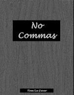 No Commas