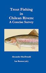 Trout Fishing in Chilean Rivers: A Concise Survey