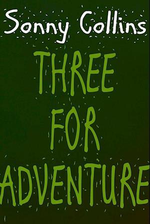 Three for Adventure