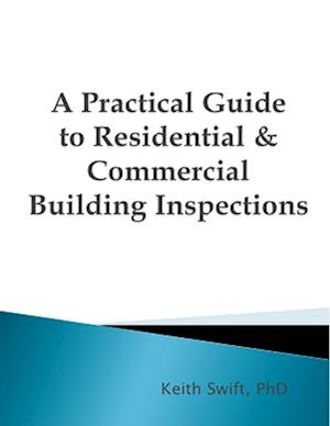 A Practical Guide to Residential & Commercial Building Inspections