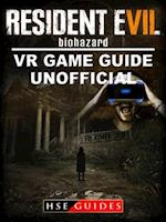 Resident Evil Biohazard VR Game Guide Unofficial