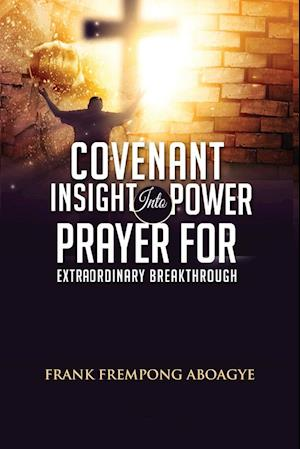 Covenant Insight Into Power Prayer For Extraordinary Breakthrough