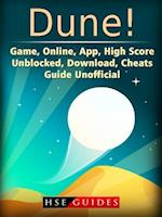 Dune! Game, Online, App, High Score, Unblocked, Download, Cheats, Guide Unofficial