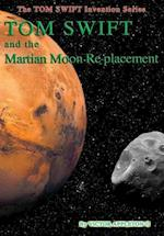 23-Tom Swift and the Martian Moon Re-Placement (HB)