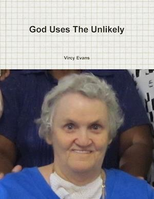 God Uses The Unlikely