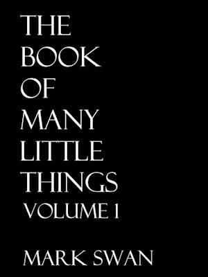 The Book of Many Little Things Volume 1