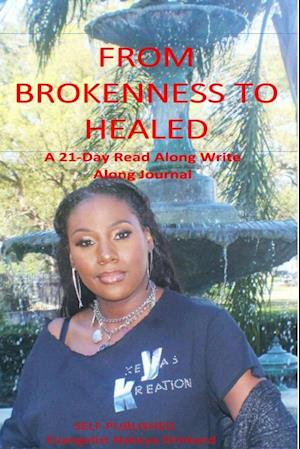 From Brokenness to Healed