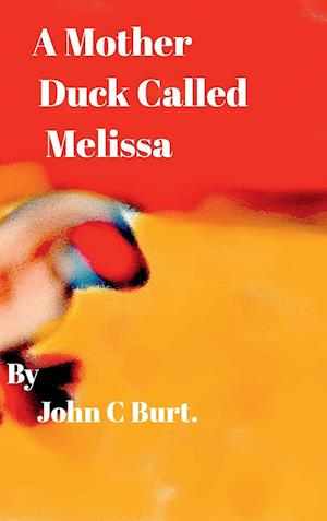 A Mother Duck Called Melissa