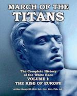 March of the Titans Volume 1: The Rise of Europe