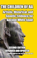 The Children of Ra: Artistic, Historical, and Genetic Evidence for Ancient White Egypt (Second Edition)