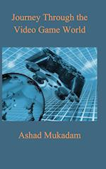 Journey Through the Video Game World af Ashad Mukadam