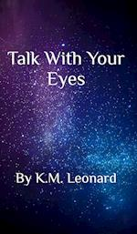 Talk With Your Eyes af K.M Leonard
