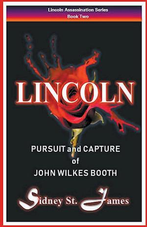 Lincoln - Pursuit and Capture of John Wilkes Booth