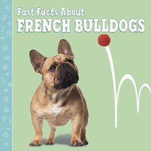 Fast Facts About French Bulldogs