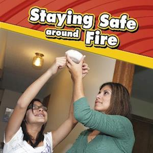 Staying Safe around Fire