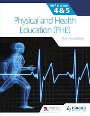Physical and Health Education (PHE) for the IB MYP 4&5: MYP by Concept