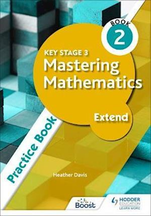 Key Stage 3 Mastering Mathematics Extend Practice Book 2