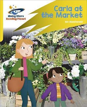 Reading Planet: Rocket Phonics - Target Practice - Carla At the Market - Yellow