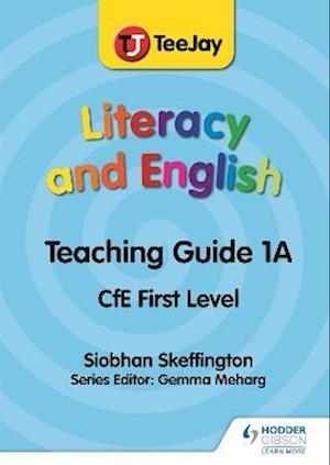 TeeJay Literacy and English CfE First Level Teaching Guide 1A