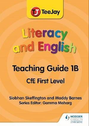 TeeJay Literacy and English CfE First Level Teaching Guide 1B