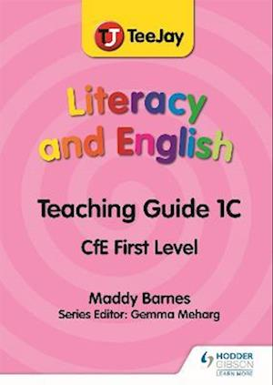 TeeJay Literacy and English CfE First Level Teaching Guide 1C