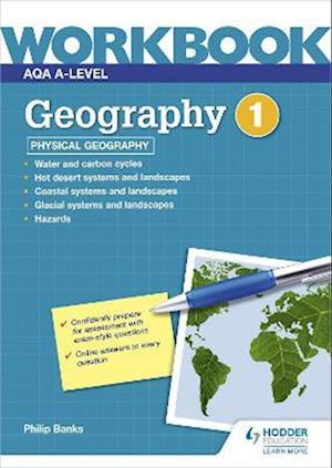 AQA A-level Geography Workbook 1: Physical Geography